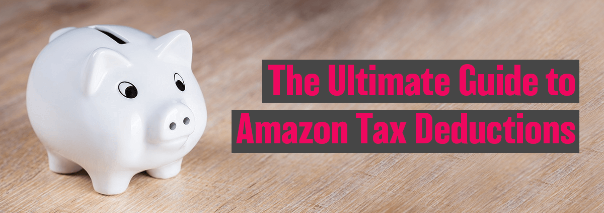 The Ultimate Guide to Amazon Tax Deductions: 12 Business Expenses You Can Write Off in 2020